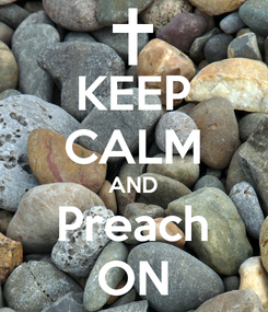 Poster: KEEP CALM AND Preach ON