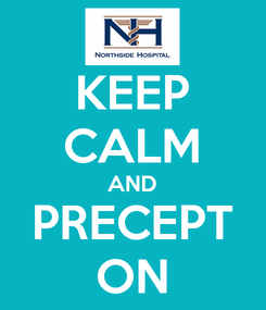 Poster: KEEP CALM AND PRECEPT ON