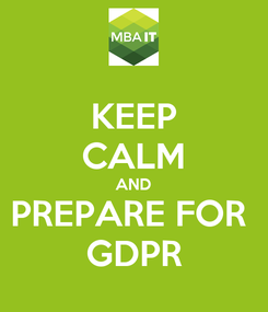 Poster: KEEP CALM AND PREPARE FOR  GDPR