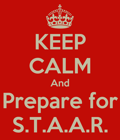 Poster: KEEP CALM And Prepare for S.T.A.A.R.