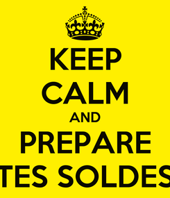 Poster: KEEP CALM AND PREPARE TES SOLDES