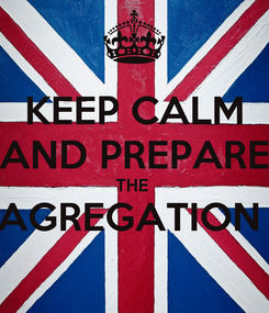 Poster: KEEP CALM AND PREPARE THE  AGREGATION