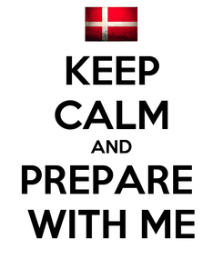 Poster: KEEP CALM AND PREPARE  WITH ME