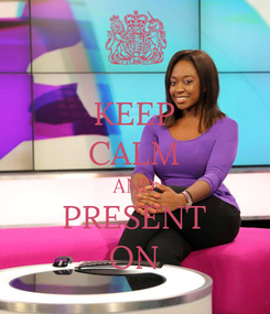 Poster: KEEP CALM AND PRESENT ON