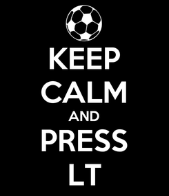 Poster: KEEP CALM AND PRESS LT
