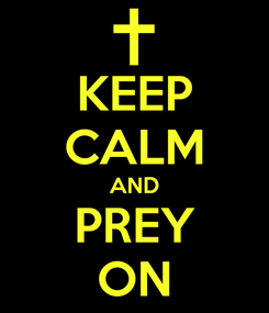 Poster: KEEP CALM AND PREY ON