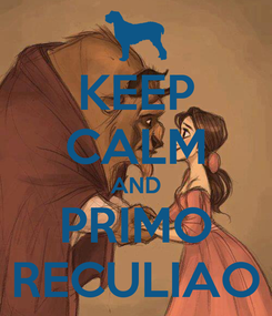 Poster: KEEP CALM AND PRIMO RECULIAO