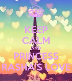 Poster: KEEP CALM AND PRINCESS RASHA'S LOVE
