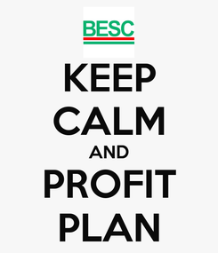 Poster: KEEP CALM AND PROFIT PLAN
