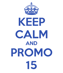 Poster: KEEP CALM AND PROMO 15