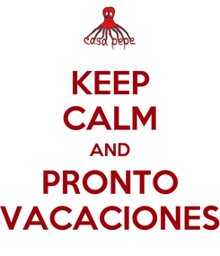 Poster: KEEP CALM AND PRONTO VACACIONES