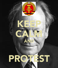 Poster: KEEP CALM AND  PROTEST