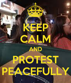 Poster: KEEP CALM AND PROTEST PEACEFULLY