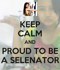 Poster: KEEP CALM AND PROUD TO BE A SELENATOR