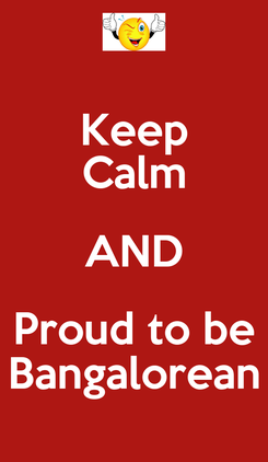 Poster: Keep Calm AND Proud to be Bangalorean
