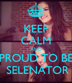 Poster: KEEP CALM AND PROUD TO BE  SELENATOR