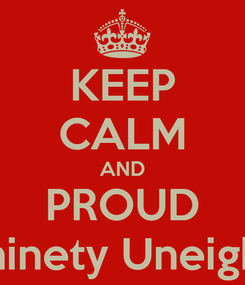 Poster: KEEP CALM AND PROUD Weninety Uneighted