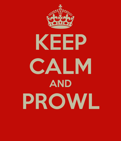 Poster: KEEP CALM AND PROWL