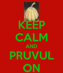 Poster: KEEP CALM AND PRUVUL ON