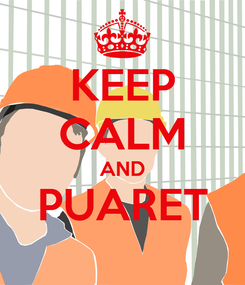 Poster: KEEP CALM AND PUARET