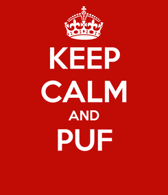 Poster: KEEP CALM AND PUF