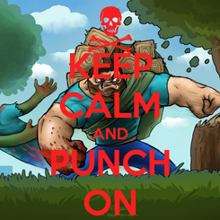 Poster: KEEP CALM AND PUNCH ON