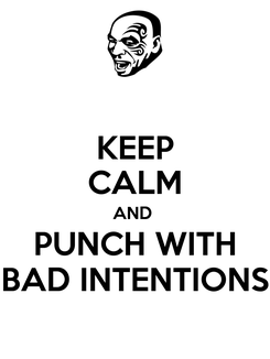 Poster: KEEP CALM AND  PUNCH WITH BAD INTENTIONS