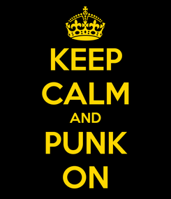 Poster: KEEP CALM AND PUNK ON