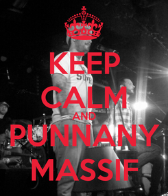 Poster: KEEP CALM AND PUNNANY MASSIF