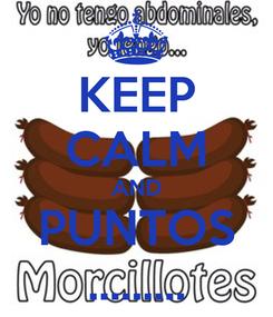 Poster: KEEP CALM AND PUNTOS .........