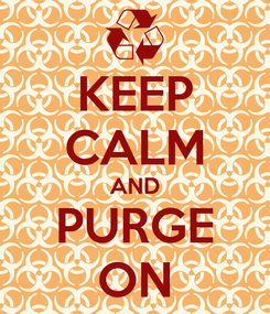 Poster: KEEP CALM AND PURGE ON