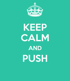 Poster: KEEP CALM AND PUSH
