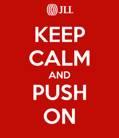 Poster: KEEP CALM AND PUSH ON