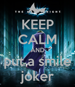 Poster: KEEP CALM AND put a smile joker