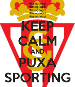 Poster: KEEP CALM AND PUXA SPORTING