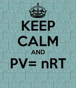 Poster: KEEP CALM AND PV= nRT