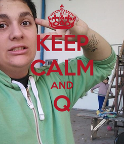 Poster: KEEP CALM AND Q