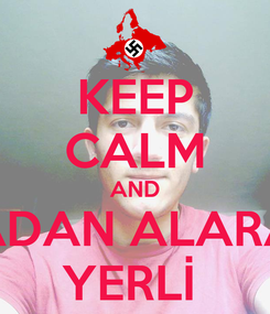 Poster: KEEP CALM AND QADAN ALARAM YERLİ