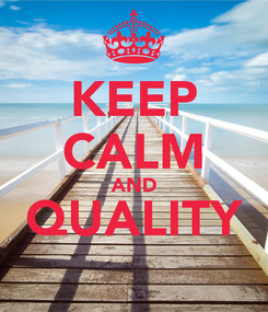Poster: KEEP CALM AND QUALITY