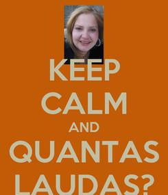 Poster: KEEP CALM AND QUANTAS LAUDAS?