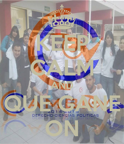 Poster: KEEP CALM AND QUE GANE ON
