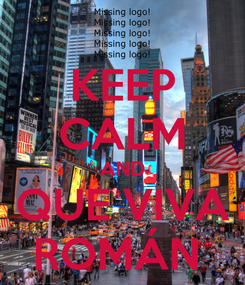 Poster: KEEP CALM AND QUE VIVA ROMÁN