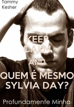 Poster: KEEP CALM AND QUEM É MESMO SYLVIA DAY?