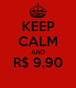 Poster: KEEP CALM AND R$ 9,90