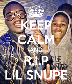 Poster: KEEP CALM AND R.I.P LIL SNUPE