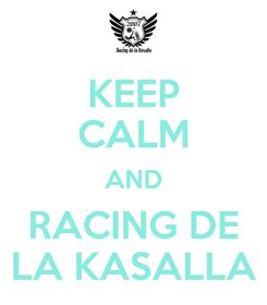 Poster: KEEP CALM AND RACING DE LA KASALLA