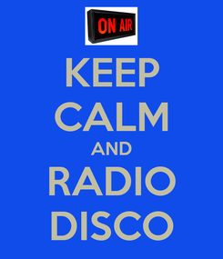 Poster: KEEP CALM AND RADIO DISCO