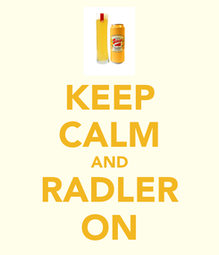 Poster: KEEP CALM AND RADLER ON