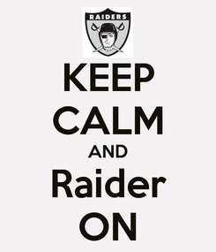 Poster: KEEP CALM AND Raider ON