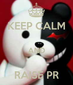 Poster: KEEP CALM  AND  RAISE PR